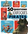 Jean-Michel Billioud - 50 questions loufoques sur les pirates.