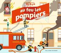 Jean-Michel Billioud et Julie Mercier - Au feu les pompiers.