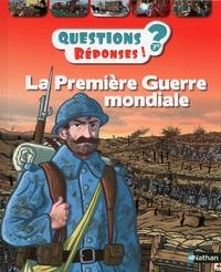 Jean-Michel Billioud et Cyrille Meyer - La Première Guerre mondiale.