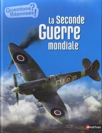 Jean-Michel Billioud et Cyrille Meyer - La Seconde Guerre mondiale.