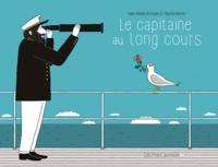 Jean-Michel Billioud et Pauline Martin - Le capitaine au long cours.