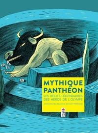 Mythique Panthéon- Les récits légendaires des héros de l'Olympe - Jean-Michel Billioud |