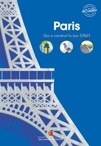 Jean-Michel Billioud et Sébastien Pelon - Paris - Qui a construit la Tour Eiffel ? Avec + de 40 volets à soulever.