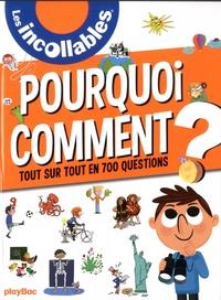 Jean-Michel Billioud et Sophie Bordet-Pétillon - Pourquoi Comment ? - Tout sur tout en 700 questions.