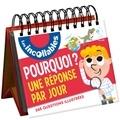 Jean-Michel Billioud et Sophie Bordet-Petillon - Pourquoi ? Une réponse par jour - 365 questions illustrées.