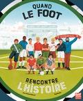 Jean-Michel Billioud et  FagoStudio - Quand le foot rencontre l'histoire.