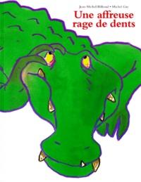 Jean-Michel Billioud et Michel Gay - Une affreuse rage de dents.