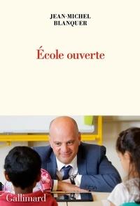 Jean-Michel Blanquer - Ecole ouverte.