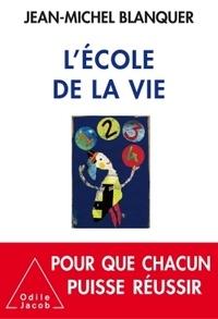 Jean-Michel Blanquer - L'école de la vie.
