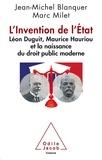 Jean-Michel Blanquer et Marc Milet - L'Invention de l'Etat - Léon Duguit, Maurice Hauriou et la naissance du droit public moderne.