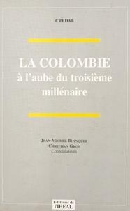 Jean-Michel Blanquer - La Colombie à l'aube du troisième millénaire.