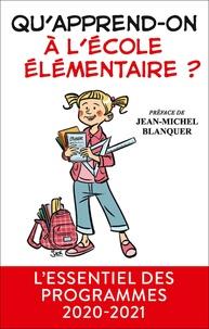 Jean-Michel Blanquer - Qu'apprend-on à l'école primaire ?.