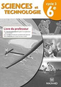 Jean-Michel Boichot et Dominique Meneret - Sciences et technologie 6e Cyle 3 - Livre du professeur.