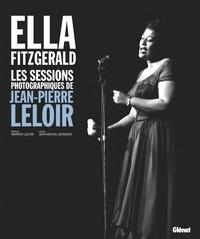 Jean-Michel Boissier - Ella Fitzgerald, les sessions photographiques de Jean-Pierre Leloir.