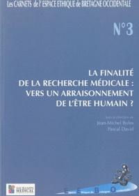 Jean-Michel Boles et Pascal David - La finalité de la recherche médicale : vers un arraisonnement de l'être humain ?.
