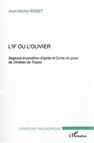 Jean-Michel Bonet - L'if ou l'olivier.