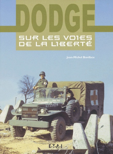 Jean-Michel Boniface - Dodge sur les voies de la liberté.