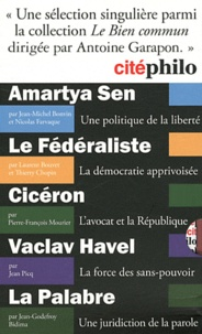 Jean-Michel Bonvin et Nicolas Farvaque - Cité philo - Amartya Sen ; Le Fédéralisme ; Cicéron ; Vaclav Havel ; La Palabre.