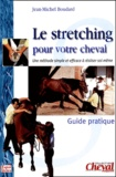 Jean-Michel Boudard - Le stretching pour votre cheval. - Guide pratique.