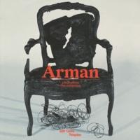 Jean-Michel Bouhours - Arman - L'exposition, édition bilingue français-anglais.