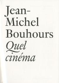 Jean-Michel Bouhours - Quel cinéma.