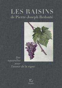 Jean-michel Boursiquot et Marc Medevielle - Les raisins de Redouté - Des aqurelles pour l'avenir de la vigne.