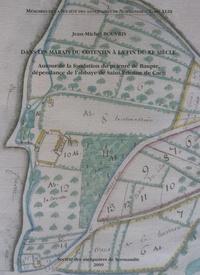 Jean-Michel Bouvris - Dans les marais du Cotentin à la fin du XIe siècle - Autour de la fondation du prieuré de Baupte, dépendance de l'abbaye de Saint-Etienne de Caen.