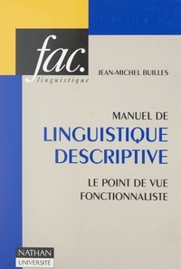 Jean-Michel Builles et Henri Mitterand - Manuel de linguistique descriptive - Le point de vue fonctionnaliste.