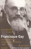 Jean-Michel Cadiot - Francisque Gay (1885-1963) et les démocrates d'inspiration chrétienne.