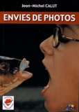 Jean-Michel Calut - Envies de photos.