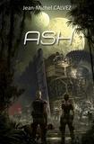 Jean-Michel Calvez - ASH - Roman de science-fiction.