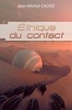 Jean-Michel Calvez - Ethique du contact - Roman de science-fiction.