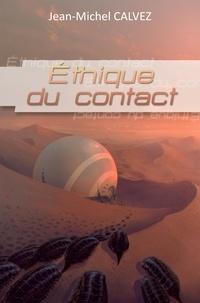 Jean-Michel Calvez - Ethique du contact.