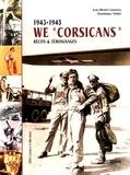 Jean-Michel Casanova et Dominique Taddei - We Corsicans (1943-1945) - Récits & témoignages.