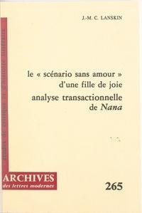 """Jean-Michel Charles Lanskin et Michel Minard - Le scénario sans amour d'une fille de joie : analyse transactionnelle de """"Nana""""."""