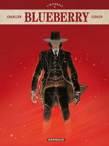 Blueberry L'intégrale Tome 9 OK Corral ; Dust ; Apaches