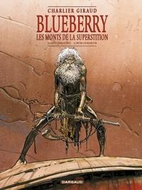 Blueberry, Les monts de la superstition : La mine de lAllemand perdu. - Le spectre aux balles dor.pdf