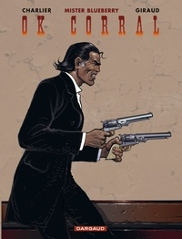 Jean-Michel Charlier et Jean Giraud - Blueberry Tome 27 : OK Corral.