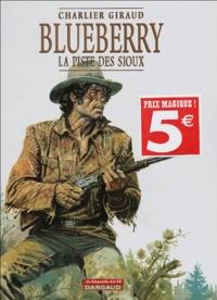 Jean-Michel Charlier - Blueberry Tome 9 : La piste des Sioux.