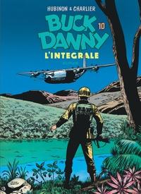 Jean-Michel Charlier et Victor Hubinon - Buck Danny Intégrale Tome 10 : Alerte atomique ; L'escadrille de la mort ; Les anges bleus ; Le pilote au masque de cuir.