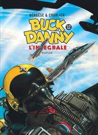 """Jean-Michel Charlier et Francis Bergèse - Buck Danny Intégrale Tome 12 : 1983-1989 - Mission """"Apocalypse"""" ; Les pilotes de l'enfer ; Le feu du ciel ; Les """"Agresseurs""""."""