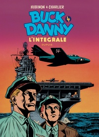 Jean-Michel Charlier et Victor Hubinon - Buck Danny Intégrale Tome 4 : .