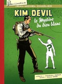 Jean-Michel Charlier et Gérald Forton - Kim Devil Tome 4 : Le mystère du dieu blanc.