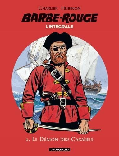 L'Intégrale Barbe Rouge Tome 1 Le démon des Caraïbes