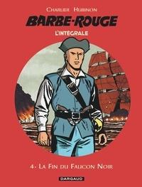 Jean-Michel Charlier - L'Intégrale Barbe Rouge Tome 4 : La fin du faucon noir ; Mort ou vif ; Le trésor de Barbe-Rouge.