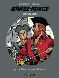 Jean-Michel Charlier et Victor Hubinon - L'Intégrale Barbe Rouge Tome 5 : Le pirate sans visage.