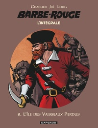 Jean-Michel Charlier et  Jijé - L'Intégrale Barbe Rouge Tome 8 : L'île des vaisseaux perdus.