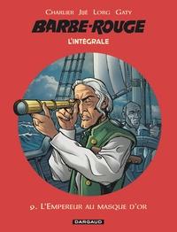 Jean-Michel Charlier et  Jijé - L'Intégrale Barbe Rouge Tome 9 : L'Empereur au masque d'or.