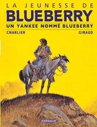 Jean-Michel Charlier et  Giraud - La jeunesse de Blueberry Tome 2 : Un yankee nommé Blueberry.