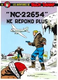 Jean-Michel Charlier et Victor Hubinon - Les aventures de Buck Danny Tome 15 : NC-22654 ne répond pas.